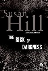 The Risk of Darkness: A Simon Serrailler Mystery (Simon Serrailler series Book 3)