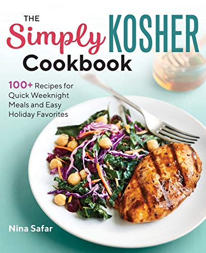 Book Cover: The Simply Kosher Cookbook: 100  Recipes for Quick Weeknight Meals and Easy Holiday Favorites