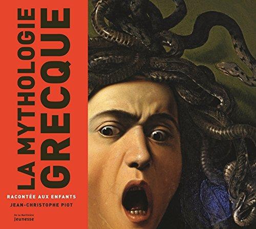 La Mythologie grecque racontée aux enfants Broché – 26 janvier 2017 Jean-christophe Piot De la Martinière jeunesse 2732481211 Documentaire Religion