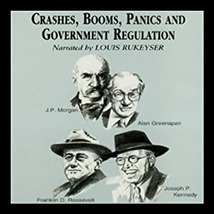 Crashes, Booms, Panics, and Government Regulations Audiobook