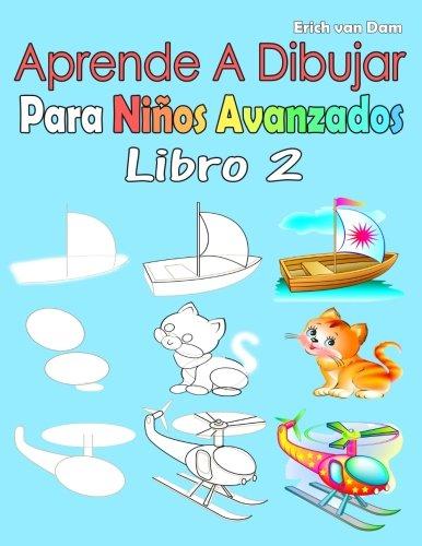 Aprende A Dibujar Para Niños Avanzados Libro 2: Imágenes simples, imitar según las instrucciones, para principiantes y niños (Spanish Edition) PDF