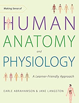 Making sense of human anatomy and physiology a learner friendly making sense of human anatomy and physiology a learner friendly approach by abrahamson fandeluxe Choice Image