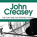 The Toff and the Terrified Taxman Audiobook by John Creasey Narrated by Roger May