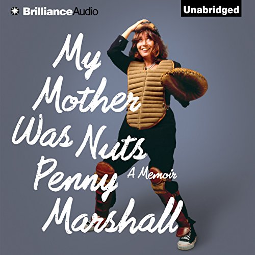 My Mother Was Nuts: A Memoir Audiobook [Free Download by Trial] thumbnail