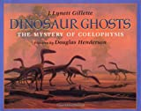 Dinosaur Ghosts, J. Lynette Gillette and Douglas Henderson, 0803717210
