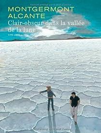 Clair-obscur dans la vallée de la lune par Montgermont