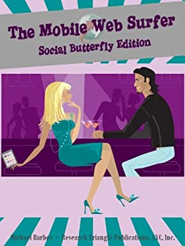 The Mobile Web Surfer - Your Kindle Browser Homepage: Social Butterfly Edition (Kindle Apps #4) by [Barbee, Michael, Romana, Maria Elizabeth]