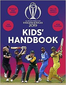 74b7647c9 ICC Cricket World Cup 2019 Kids  Handbook  Amazon.co.uk  Clive ...