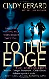 To the Edge (The Bodyguards, Book 1) by  Cindy Gerard in stock, buy online here