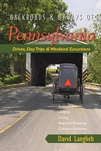 Download Backroads & Byways of Pennsylvania: Drives, Day Trips & Weekend Excursions (Backroads & Byways) ebook