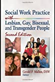Social Work Practice with Lesbian, Gay, Bisexual, and Transgender People 9780789033574