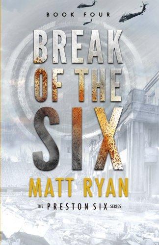 Break of the Six (The Preston Six) (Volume 4)