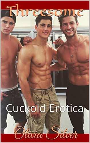 Download for free Threesome: Cuckold Erotica