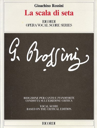 Gioachino Rossini - La scala di seta (The Silken Ladder): Opera Vocal Score Critical Edition by Anders Wiklund by Ricordi
