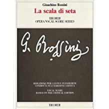 Gioachino Rossini - La scala di seta (The Silken Ladder): Opera Vocal Score Critical Edition by Anders Wiklund
