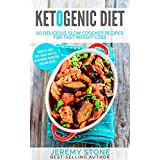 Ketogenic Diet: 60 Delicious Slow Cooker Recipes For Fast Weight Loss (Ketogenic Slow Cooker, Low Salt Cookbook Book 1)