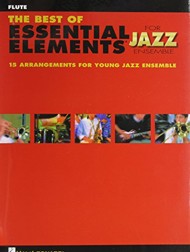 The Best of Essential Elements for Jazz Ensemble: 15 Selections from the Essential Elements for Jazz Ensemble Series - FLUTE