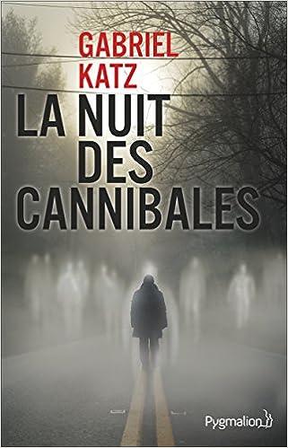 La nuit des cannibales (2017) - Gabriel Katz