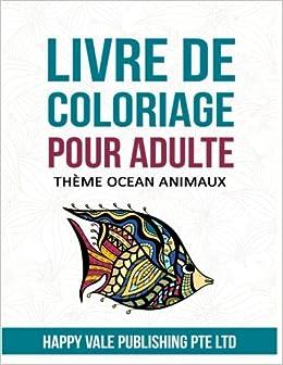 Livre De Coloriage Pour Adulte Theme Ocean Animaux Amazon Ca