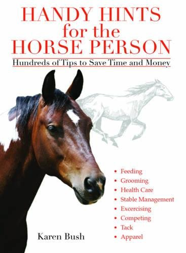 Handy Hints for the Horse Person: Hundreds of Tips to Save Time and Money PDF