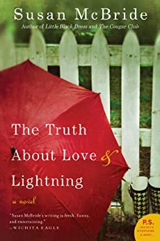 The Truth About Love and Lightning: A Novel by [McBride, Susan]