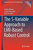 The Slack-Variable Approach to Lmi-Based Robust Control, Ebihara, Yoshio and Peaucelle, Dimitri, 1447166051