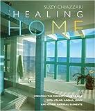 The Healing Home, Suzy Chiazzari, 1570761604