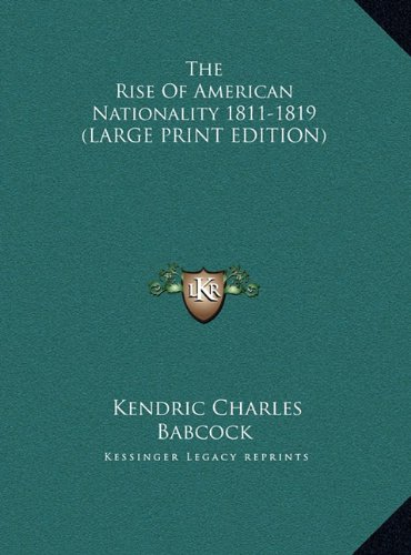 Download The Rise Of American Nationality 1811-1819 (LARGE PRINT EDITION) pdf epub
