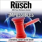 The Impossibles: A Retrieval Artist Short Story: Retrieval Artist Series | Kristine Kathryn Rusch