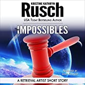 The Impossibles: A Retrieval Artist Short Story: Retrieval Artist Series | Kristine Kathryn Rusch