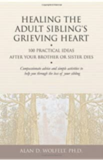 Healing your traumatized heart 100 practical ideas after someone healing the adult siblings grieving heart 100 practical ideas after your brother or sister dies fandeluxe Epub
