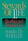 Stewards Of Life Bioethics And Pastoral Care