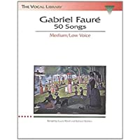 Gabriel Faure: 50 Songs: The Vocal Library Medium Voice