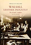 img - for Walsall Leather Industry: The World's Saddlers (Images of England) book / textbook / text book