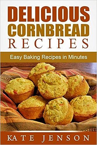 Delicious Corn Bread Recipes