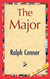 The Major, Ralph Connor, 1421845679
