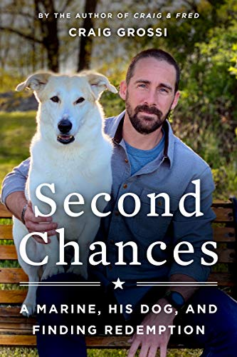 Book Cover: Second Chances: A Marine, His Dog, and Finding Redemption