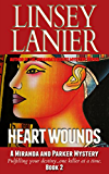 Heart Wounds (A Miranda and Parker Mystery Book 2)