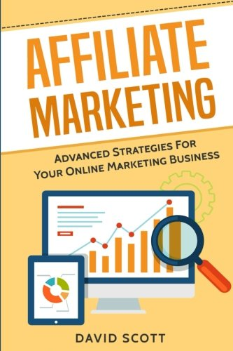 51oQK0pcNmL - Affiliate Marketing: Advanced Strategies For Your Online Marketing Business
