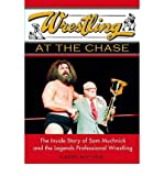 Wrestling at the Chase: The Inside Story of Sam Muchnick and the Legends of Professional Wrestling (Paperback) - Common