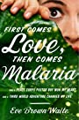 First Comes Love, then Comes Malaria: How a Peace Corps Poster Boy Won My Heart and a Third World Adventure Changed My Life