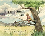 Big and Small, Room for All, Jo Ellen Bogart, 0887768911
