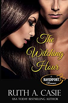 The Witching Hour (Havenport Romance) by [Casie, Ruth A.]