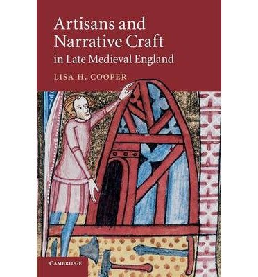 { [ ARTISANS AND NARRATIVE CRAFT IN LATE MEDIEVAL ENGLAND (CAMBRIDGE STUDIES IN MEDIEVAL LITERATURE #82) ] } Cooper, Lisa H ( AUTHOR ) Mar-20-2014 Paperback pdf epub