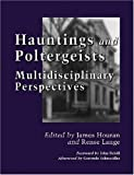 Hauntings and Poltergeists, James Houran, Rense Lange, 0786432497
