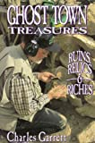 Ghost Town Treasures, Charles Garrett, 0915920859