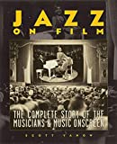 Jazz on Film: The Complete Story of the Musicians and Music Onscreen