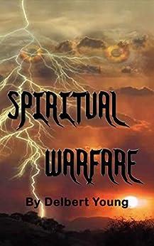 Spiritual Warfare by [Young, Delbert]