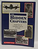 img - for The hidden chapters: Untold stories of Australians at war in the Pacific book / textbook / text book