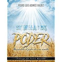 Semillas de Poder: Desatando el poder de una semilla (Spanish Edition)